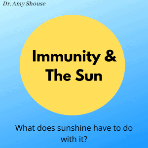 Immunity & The Sun: What Does Sunshine Have To Do with It?